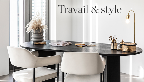 Travail & style